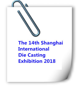 The 14th China (Shanghai) International Die Casting Exhibition 2018