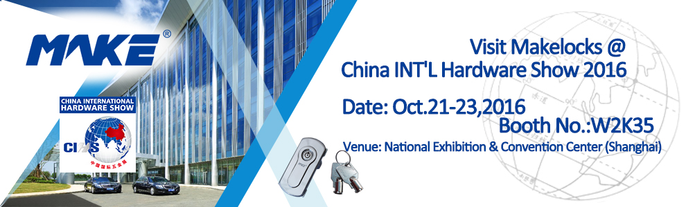 Welcome to visit Make Locks @ International Hardware Show